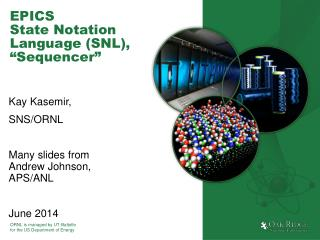 "EPICS State Notation Language (SNL), "" Sequencer """