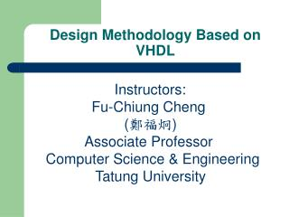 Design Methodology Based on VHDL