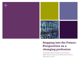 Stepping into the Future: Perspectives on a changing profession