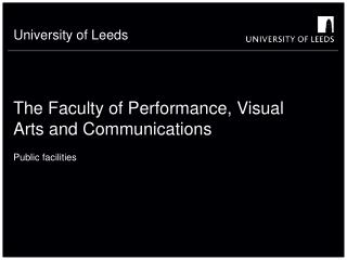 The Faculty of Performance, Visual Arts and Communications
