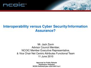Interoperability versus Cyber Security/Information Assurance?