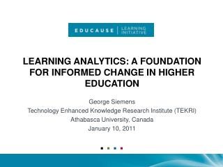 Learning Analytics: a foundation for informed change in Higher education