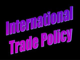 International  Trade Policy