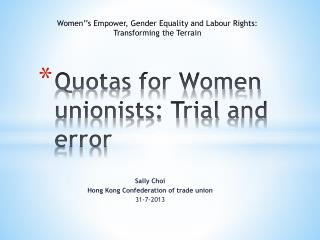 Quotas for Women unionists: Trial  and error