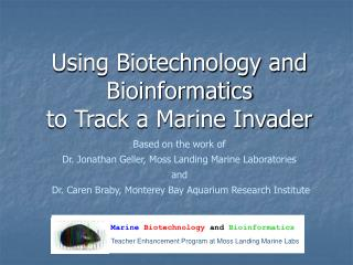 Using Biotechnology and Bioinformatics  to Track a Marine Invader