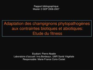 Adaptation des champignons  phytopathogènes  aux contraintes biotiques et abiotiques: