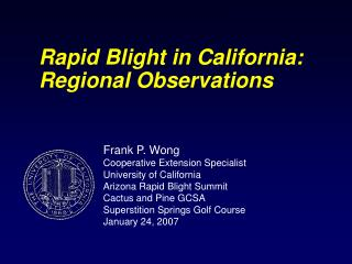 Rapid Blight in California: Regional Observations
