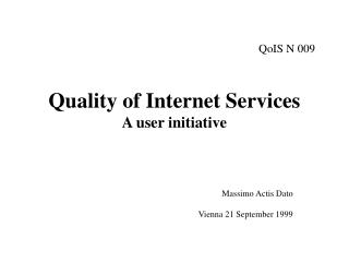 Quality of Internet Services A user initiative
