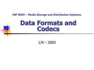 Data Formats and Codecs