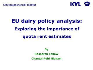 EU dairy policy analysis: Exploring the importance of  quota rent estimates