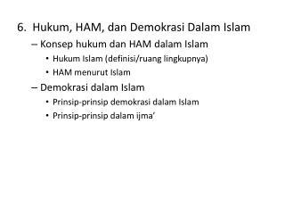 6.  Hukum, HAM, dan Demokrasi Dalam Islam Konsep hukum dan HAM dalam Islam