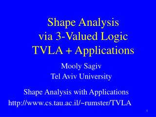 Shape Analysis via 3-Valued Logic TVLA + Applications