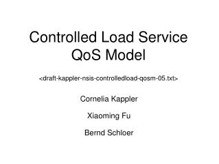 Controlled Load Service QoS Model <draft-kappler-nsis-controlledload-qosm-05.txt>