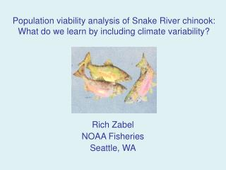 Rich Zabel NOAA Fisheries Seattle, WA