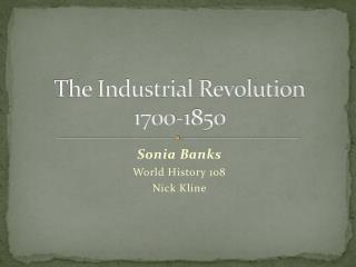 The Industrial Revolution 1700-1850