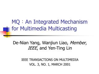 MQ:An Integrated Mechanism for Multimedia Multicasting