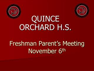 Freshman Parent's Meeting November 6 th