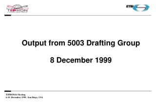 Output from 5003 Drafting Group 8 December 1999