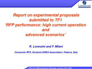 Report on experimental proposals submitted to TF1 �RFP performance: high current operation and