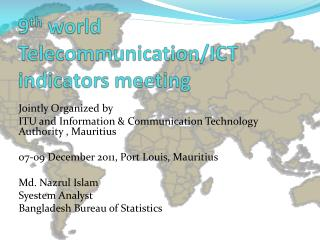 9 th  world Telecommunication/ICT indicators meeting