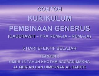 CONTOH KURIKULUM PEMBINAAN GENERUS (CABERAWIT – PRA REMAJA – REMAJA) 5 HARI EFEKTIF BELAJAR