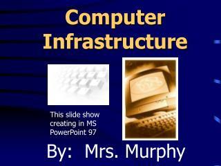 Computer Infrastructure