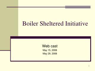 Boiler Sheltered Initiative