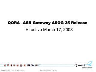 QORA –ASR Gateway ASOG 35 Release