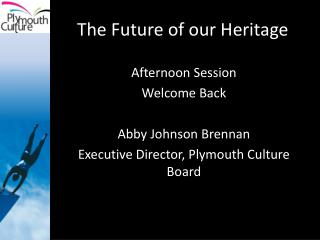 The Future of our Heritage