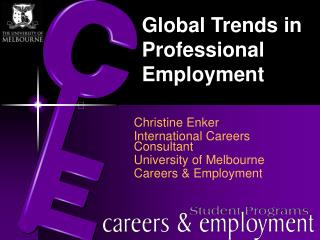 Christine Enker International Careers Consultant University of Melbourne Careers & Employment