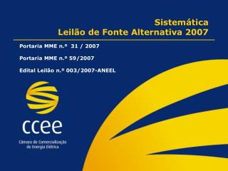 Sistemática  Leilão de Fonte Alternativa 2007