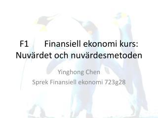 F1       Finansiell ekonomi kurs: Nuvärdet och nuvärdesmetoden