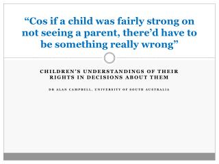 Children�s understandings of their rights in decisions about them