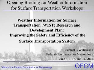 Weather Information for Surface Transportation WIST Research and Development Plan:  Improving the Safety and Efficiency