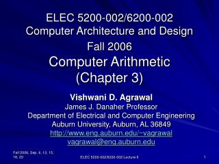 ELEC 5200-002/6200-002 Computer Architecture and Design Fall 2006 Computer Arithmetic (Chapter 3)