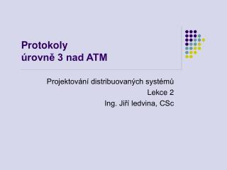 Protokoly  úrovně 3 nad ATM
