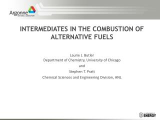 INTERMEDIATES IN THE COMBUSTION OF ALTERNATIVE FUELS