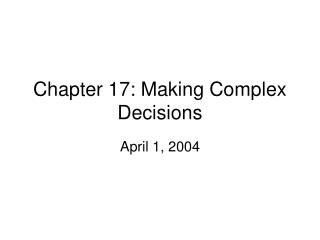 Chapter 17: Making Complex Decisions