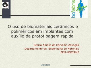 O uso de biomateriais cerâmicos e poliméricos em implantes com auxílio da prototipagem rápida