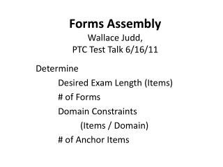Forms Assembly Wallace Judd, PTC Test Talk 6/16/11