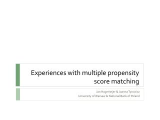 Experiences with multiple propensity score matching