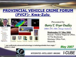 PROVINCIAL VEHICLE CRIME FORUM (PVCF)- Kwa-Zulu  Natal