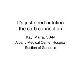 It's just good nutrition  the carb connection