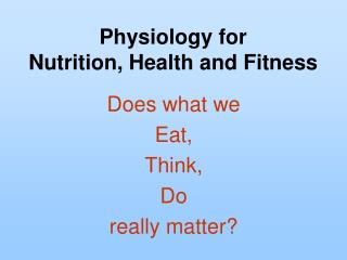 Physiology for  Nutrition, Health and Fitness