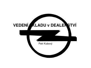 VEDEN� SKLADU v DEALERSTV�