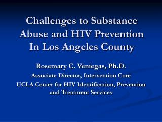 Challenges to Substance Abuse and HIV Prevention  In Los Angeles County