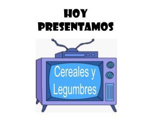 HOY  PRESENTAMOS