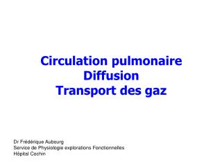 Circulation pulmonaire Diffusion Transport des gaz