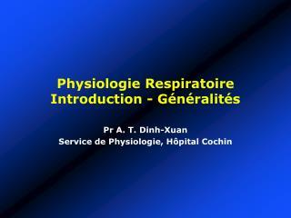 Physiologie Respiratoire Introduction - Généralités