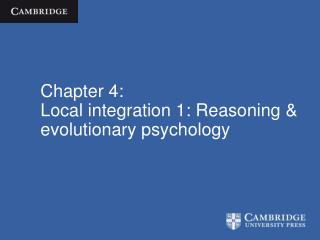 Chapter 4: Local integration 1: Reasoning & evolutionary psychology